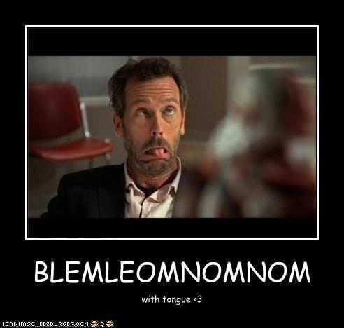BLEMLEOMNOMNOM with tongue <3
