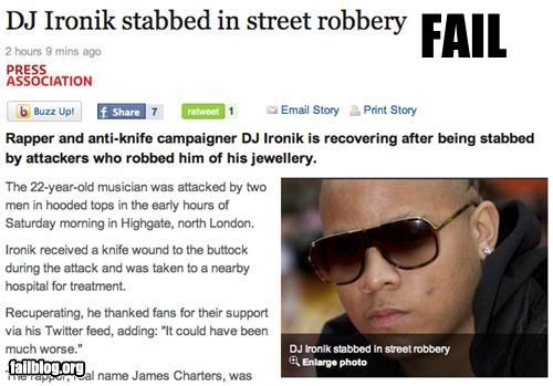 Just plain IRONIK DJ Ironik stabbed in street robbery Rapper and anti-knife campaigner DJ Ironik is recovering after being stabbed by attackers who robbed him of his jewellery.