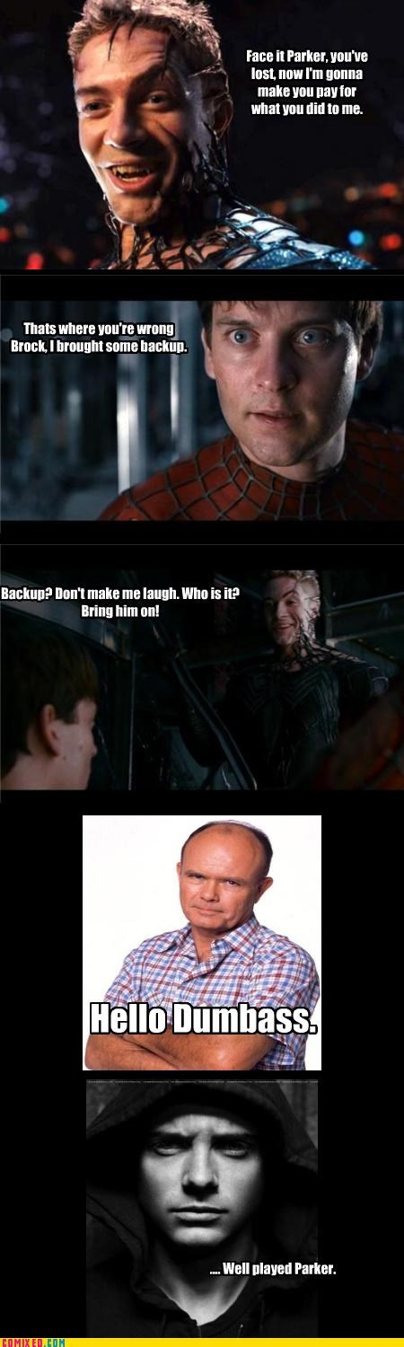 dumbass,From the Movies,movies,Red Forman,Spider-Man,Spiderman 3,TV