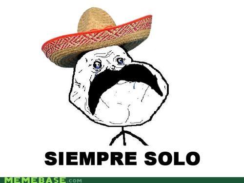forever alone,Memes,moustache,sombrero,spanish