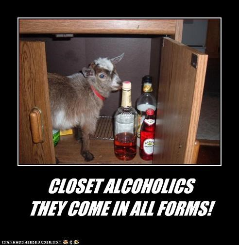 CLOSET ALCOHOLICS THEY COME IN ALL FORMS!