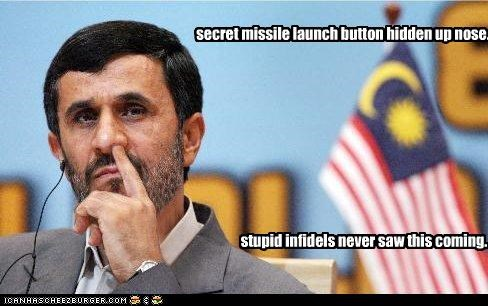 secret missile launch button hidden up nose. stupid infidels never saw this coming.