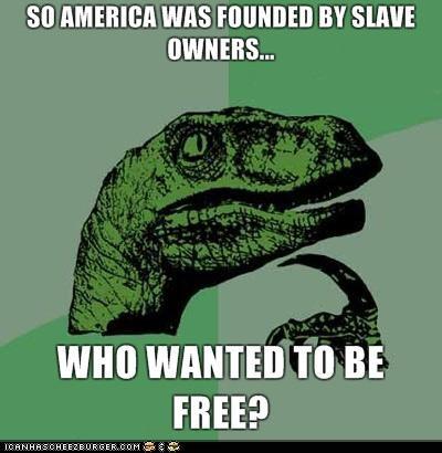 america founding fathers philosoraptor slavery - 4157201152