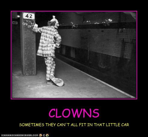 CLOWNS SOMETIMES THEY CAN'T ALL FIT IN THAT LITTLE CAR