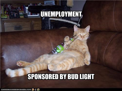 UNEMPLOYMENT SPONSORED BY BUD LIGHT