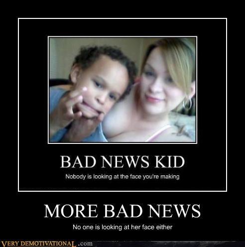 face kid bad news bewbs - 4160363008