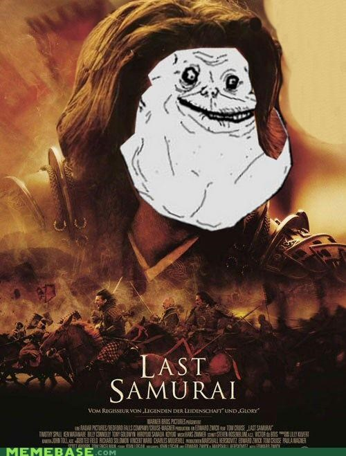 forever alone last samurai Memes move Tom Cruise - 4161642496