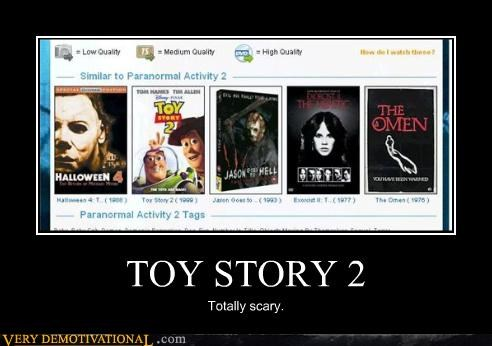 TOY STORY 2 Totally scary.
