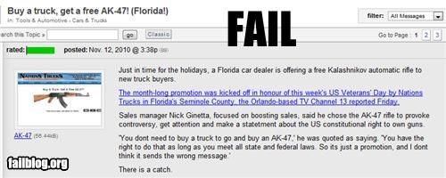 Buy a Truck Get a Free AK47 I think this one speaks for itself.... only in Florida...