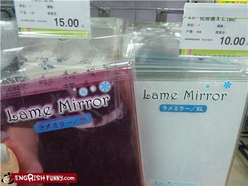 label fail,lame mirrors,lame products,mirrors