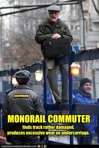 MONORAIL COMMUTER finds track rather damaged, produces excessive wear on undercarriage.