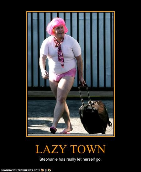 demotivational lazy town lolz Perez Hilton - 4168101632