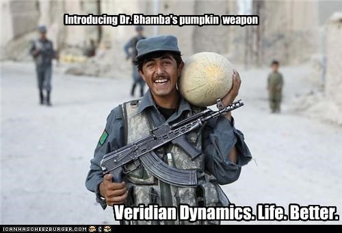 Veridian Dynamics. Life. Better. Introducing Dr. Bhamba's pumpkin weapon