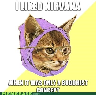 buddhism,Hipster Kitty,Memes,nirvana,smells like teen spirit