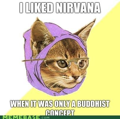 buddhism Hipster Kitty Memes nirvana smells like teen spirit