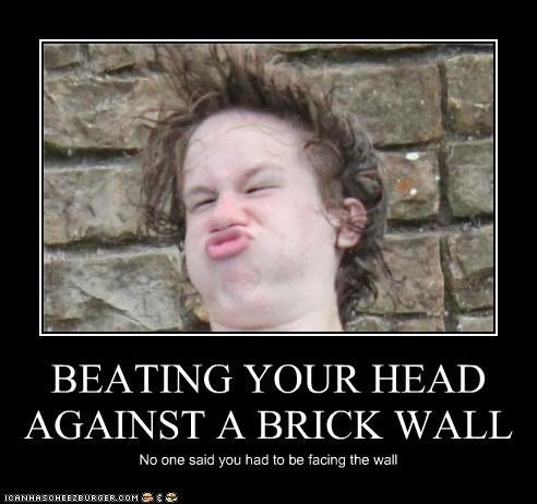 banging brick wall derp head ouch wrong way - 4174216192