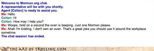 humor,jokes,Mormon Chat,one moment please,oven,puns