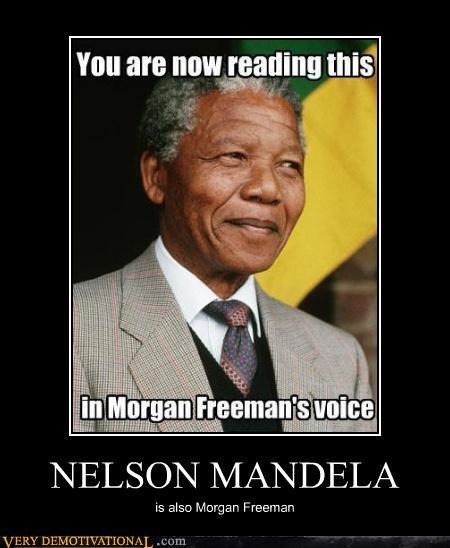 idiots,lol,mistaken,Morgan Freeman,nelson mandela,racism