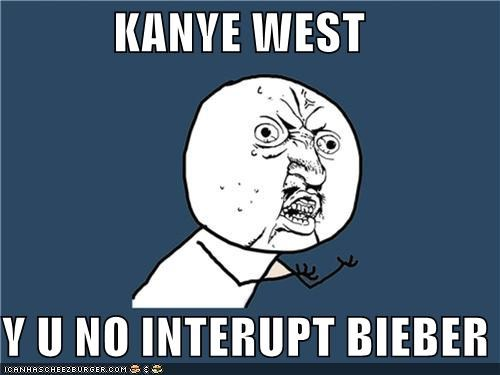 interrupting justin bieber kanye Y U No Guy - 4178945024