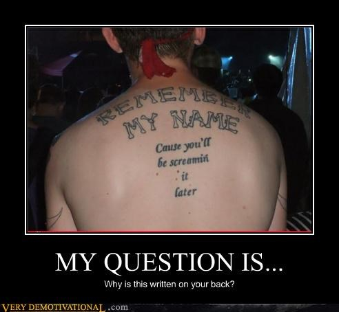 MY QUESTION IS... Why is this written on your back?