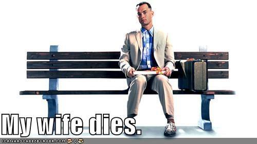 My wife dies.