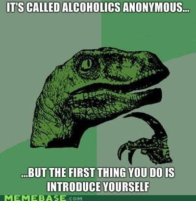 AA Alcoholics Anonymous philosoraptor - 4179696384