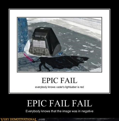 EPIC FAIL FAIL Everybody knows that the image was in negative