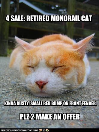 Ad,bump,caption,captioned,cat,fender,for sale,make an offer,monorail cat,plz,retired