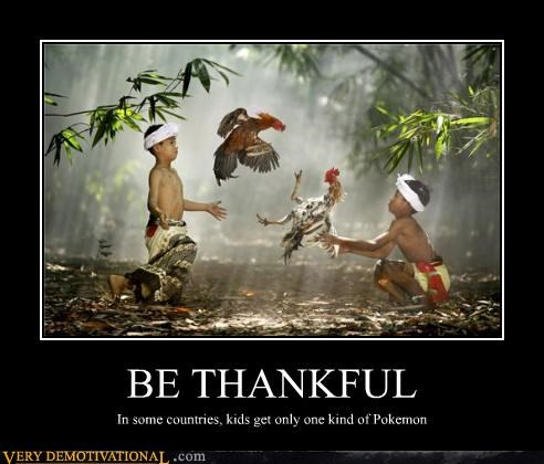BE THANKFUL In some countries, kids get only one kind of Pokemon