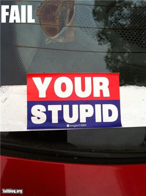 bumper stickers,failboat,grammar,g rated,spelling,stupid