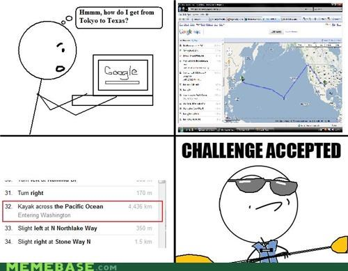Challenge Accepted,google,Japan,kayak,Memes,pacific ocean