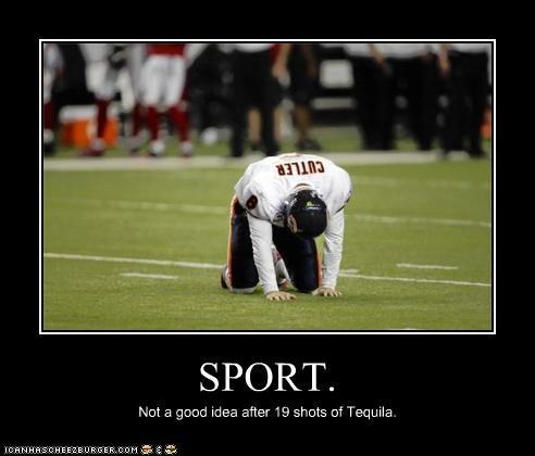 SPORT. Not a good idea after 19 shots of Tequila.