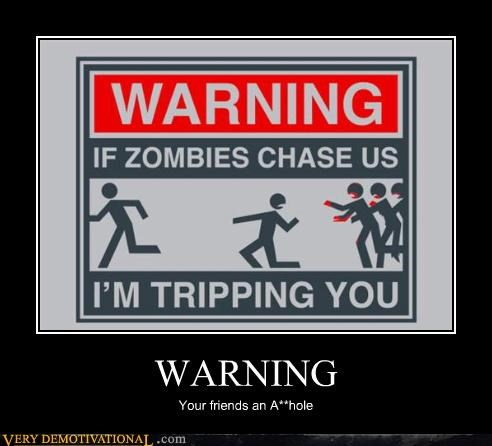 friends friends suck Hall of Fame impending death tripping warning zombie - 4191854336