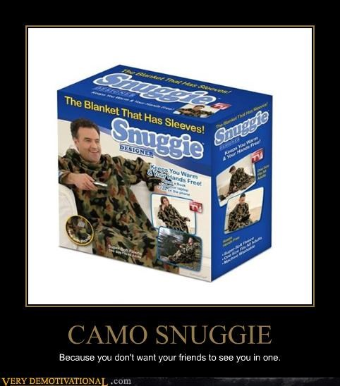 CAMO SNUGGIE Because you don't want your friends to see you in one.