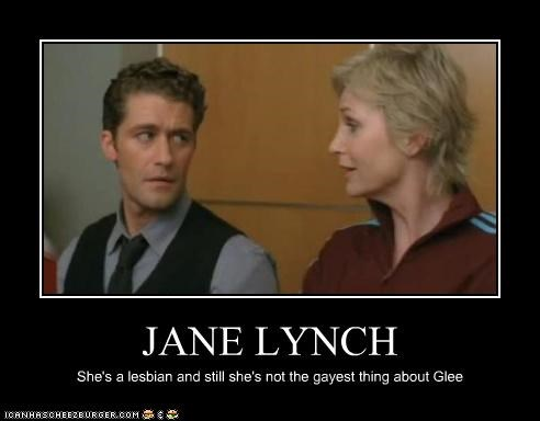 JANE LYNCH She's a lesbian and still she's not the gayest thing about Glee