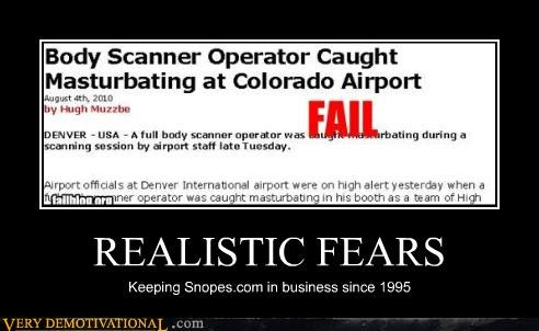 REALISTIC FEARS Keeping Snopes.com in business since 1995