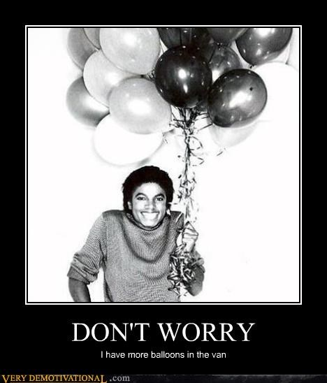 Balloons,candy,friends,michael jackson,no worries,special van