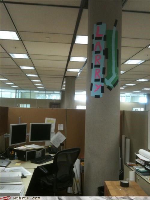 cubicle desk larry prank reminder