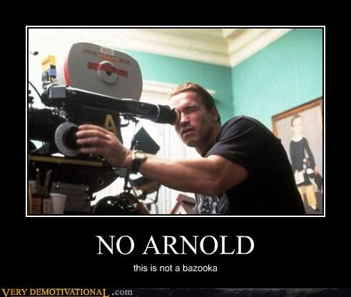 NO ARNOLD this is not a bazooka