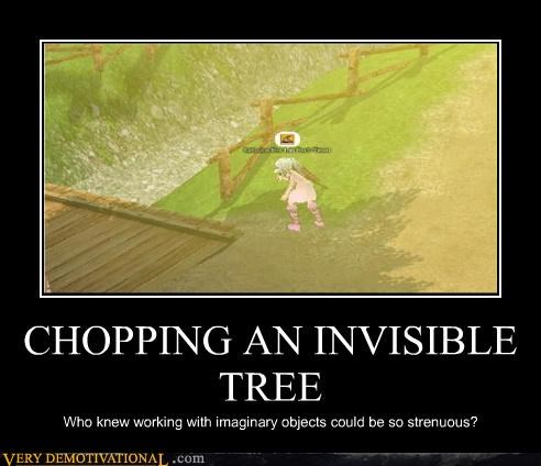 CHOPPING AN INVISIBLE TREE