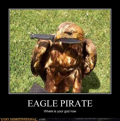EAGLE PIRATE Where is your god now