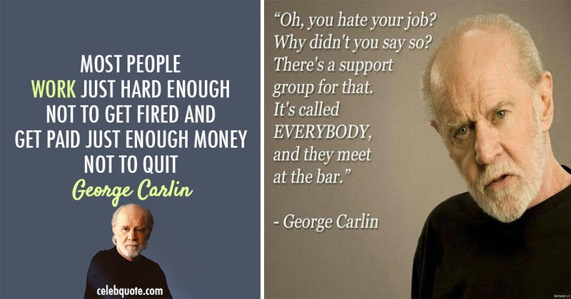 Funny and smart George Carlin quotes.