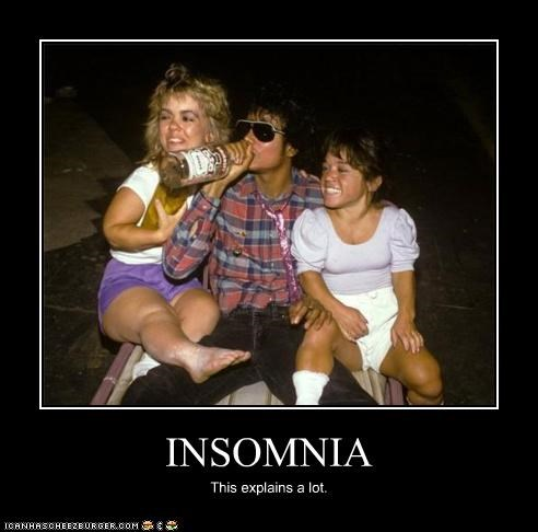INSOMNIA This explains a lot.