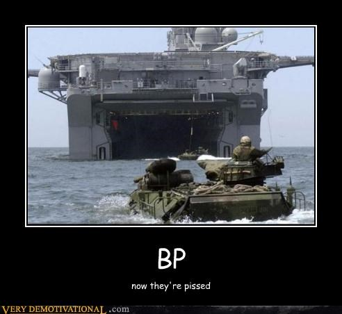 BP now they're pissed