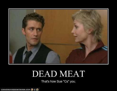 "DEAD MEAT That's how Sue ""Cs"" you."
