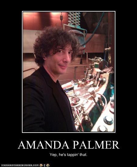 AMANDA PALMER Yep, he's tappin' that.