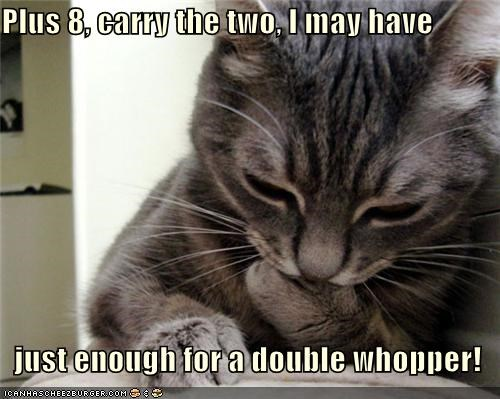 adding captioned captionQ carry cat cheeseburger double enough excited have math might money multiplying plus whopper