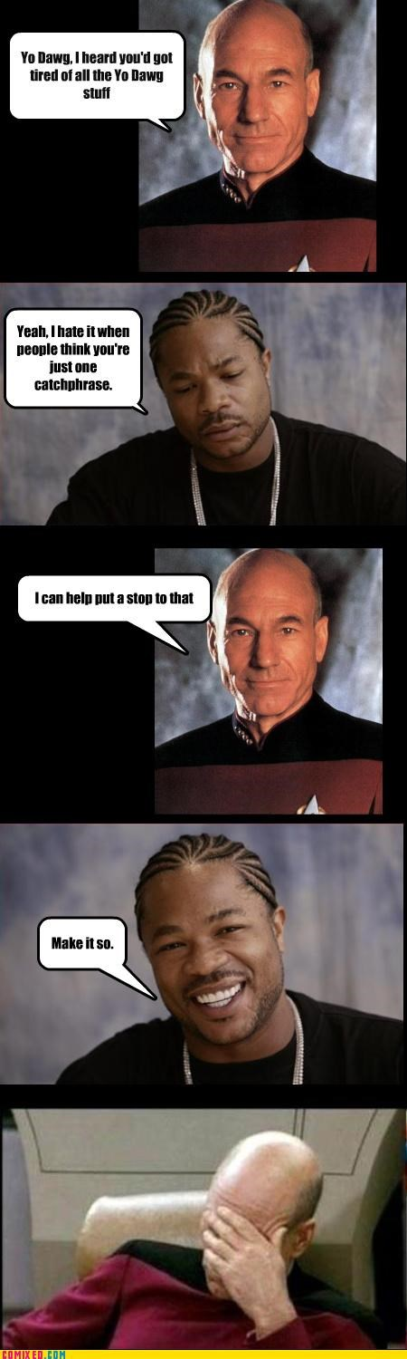 awesome,catchphrases,make it so,Star Trek,Xxzibit,Xzibit,yo dawg