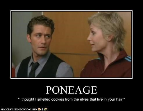 "PONEAGE ""I thought I smelled cookies from the elves that live in your hair."""