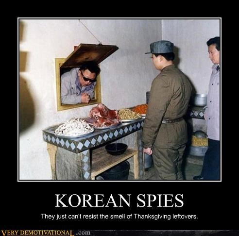 KOREAN SPIES They just can't resist the smell of Thanksgiving leftovers.